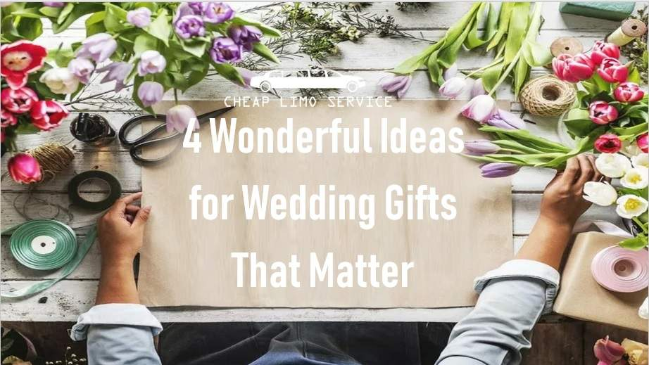 3 Easy Ideas for Giving the Best Gift at a Wedding