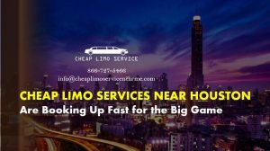 Cheap Limo Services Near Houston